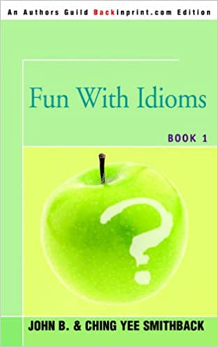 Fun With Idioms: Book 1: Amazon co uk: John Smithback