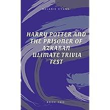 Harry Potter and the Prisoner of Azkaban Ultimate Trivia Test  (Harry Potter Ultimate Trivia  Book 3)