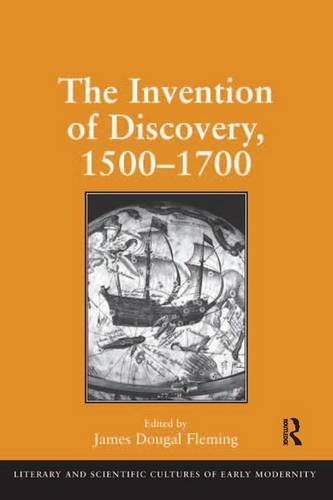 The Invention of Discovery, 1500–1700 (Literary and Scientific Cultures of Early Modernity)