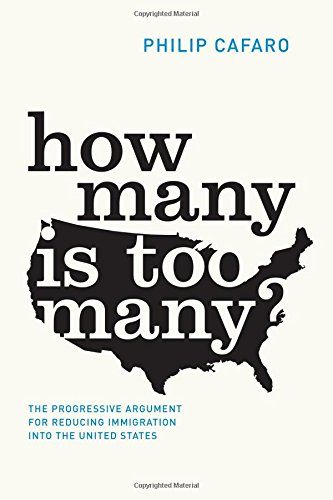 How Many Is Too Many?: The Progressive Argument for Reducing Immigration into the United States (Chicago Studies in American Politics) pdf epub
