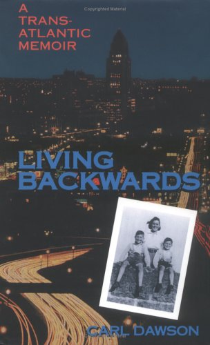 Living Backwards: A Transatlantic Memoir