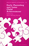 Early Parenting and Later Child Achievement, Honig, Alice S., 2881247709