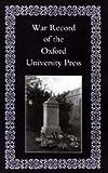 War Record of the University Press Oxfor, Press Oxford Universi, 1847342167