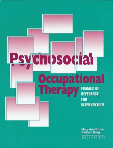 Psychosocial Occupational Therapy: Frames of Reference for Intervention