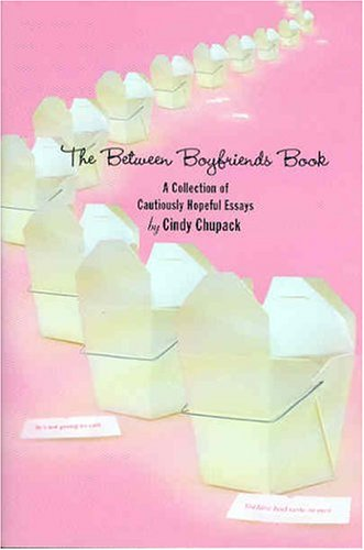 Download The Between Boyfriends Book: A Collection of Cautiously Hopeful Essays pdf epub