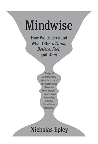 Image of Mindwise: How We Understand What Others Think, Believe, Feel, and Want