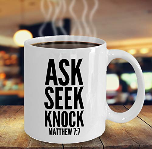 Scripture Mug, Ask Seek Knock, Matthew 7:7, Bible Verse Mug, Statement Mugs, Christian Gift Ideas, Inspirational Gift, Motivational Gift, 11oz, 15oz, gift, present