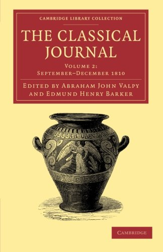 Download The Classical Journal (Cambridge Library Collection - Classic Journals) (Volume 2) pdf