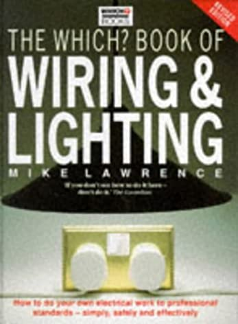 the which book of wiring and lighting amazon co uk mike lawrence rh amazon co uk Wiring a Lamp Lighting Circuit Wiring Diagram