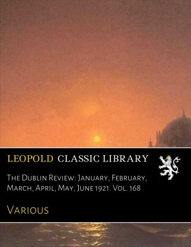 Download The Dublin Review: January, February, March, April, May, June 1921. Vol. 168 pdf