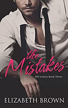 The Mistakes: A Secret Office Romance (Off-Limits Book 3) by [Brown, Elizabeth]