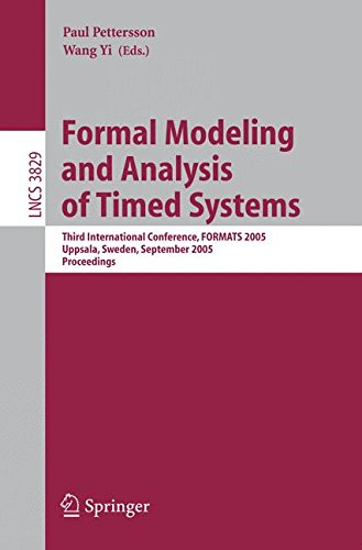 Formal Modeling and Analysis of Timed Systems: Third International Conference, FORMATS 2005, Uppsala, Sweden, September 26-28, 2005, Proceedings (Lecture Notes in Computer Science) by Brand: Springer