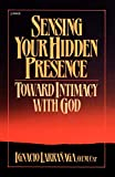 img - for Sensing Your Hidden Presence: Toward Intimacy With God book / textbook / text book