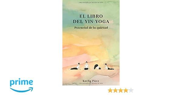 El Libro del Yin Yoga: Potencial de la quietud: Amazon.es ...