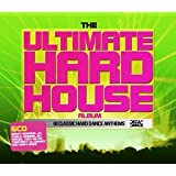 Hard House Classics - The Ultimate Hard House Collection