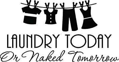 Wall Decal #2 Laundry Today or Naked Tomorrow. Cute Vinyl Wall art Decor Quotes Sayings Inspirational wall mural