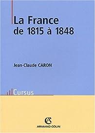 La France de 1815à 1848 par Jean-Claude Caron