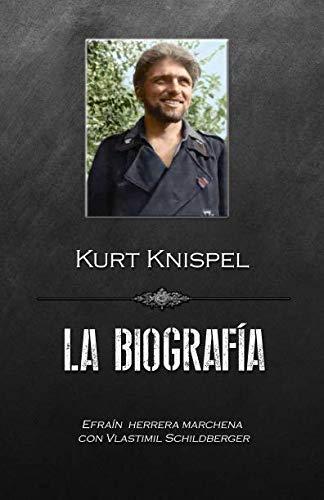 Kurt Knispel, La Biografía  [Marchena, Efrain Herrera] (Tapa Blanda)