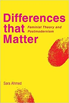 Differences that Matter: Feminist Theory and Postmodernism by Sara Ahmed (1999-01-28)
