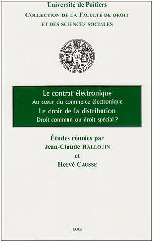 Livres gratuits en ligne Le contrat électronique Au coeur du commerce électronique ; Le droit de la distribution Droit commun ou droit spécial ? pdf epub