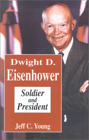 Dwight D. Eisenhower: Soldier and President (Notable Americans)