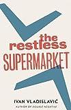 The Restless Supermarket