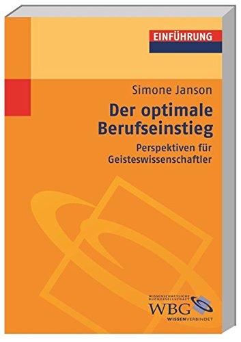 Der optimale Berufseinstieg: Perspektiven für Geisteswissenschaftler (Studium kompakt) Taschenbuch – 1. Dezember 2006 Gunter E. Grimm Klaus-Michael Bogdal Simone Janson 3534191285