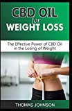CBD OIL FOR WEIGHT LOSS: The Effective Power of CBD Oil in the Losing of Weight