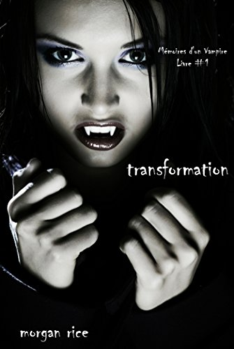 Transformation Livre 1 Memoires Dun Vampire French Edition By