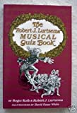 The Robert J. Lurtsema Musical Quiz Book, Roger Kolb and Robert J. Lurtsema, 0881502219