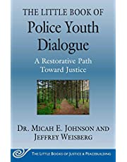 The Little Book of Police Youth Dialogue: A Restorative Path Toward Justice
