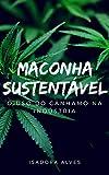 capa de Maconha Sustentável: Benefícios da Matéria-Prima Cânhamo para Indústria sobre uma Análise Ambiental.