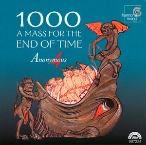1000: A Mass for the End of Time by Harmonia Mundi Fr.