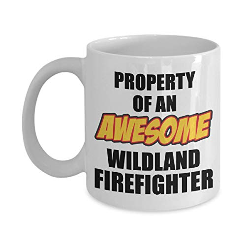 Wildland Firefighter Gifts Property Of An Awesome Wildland Firefighter Funny Gag Gift Coffee Mug Tea Cup White 11 oz