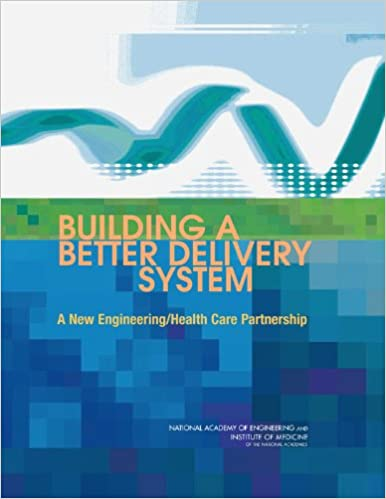 Book Building a Better Delivery System: A New Engineering/ Health Care Partnership