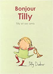 Tilly et ses amis : Bonjour Tilly