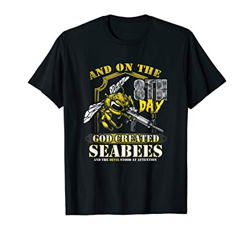 - On the 8th Day God Created the Seabees T-Shirt