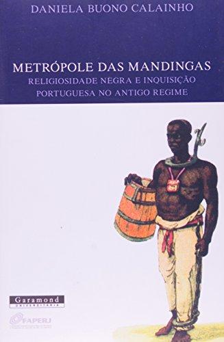 Metrópole das Mandigas, Religiosidade Negra e Inquisição no Antigo Regime