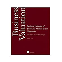 Business Valuation for Small and Medium-Sized Companies: Due Diligence and Valuation Techniques