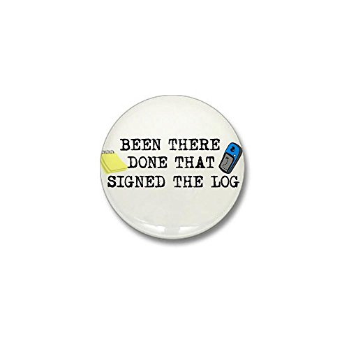 CafePress - Been There, Done That, Signed The Log Mini Button - 1