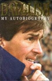 Dalglish: My Autobiography by Kenny Dalglish…