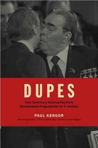 DUPES (text only) 1st (First) edition by P. Kengor