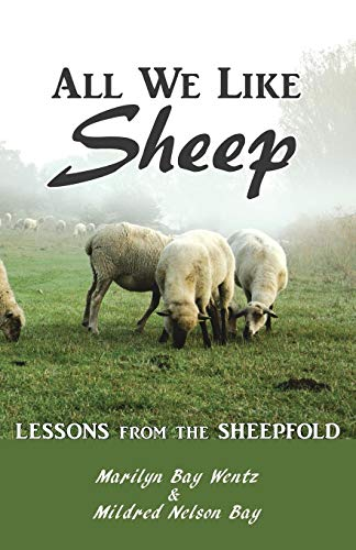 All We Like Sheep : Lessons from the Sheepfold