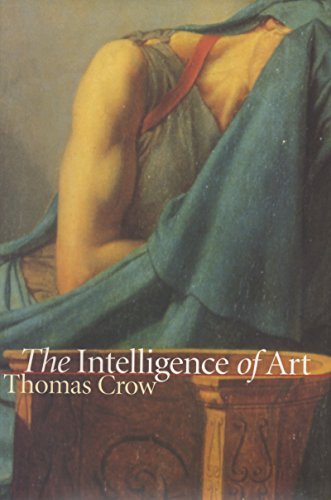 The Intelligence of Art (Bettie Allison Rand Lectures in Art History)