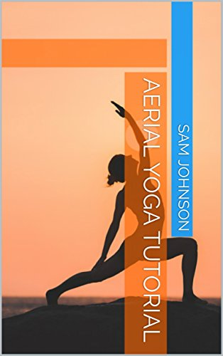 Aerial yoga tutorial kindle edition by sam johnson health aerial yoga tutorial by johnson sam fandeluxe Images