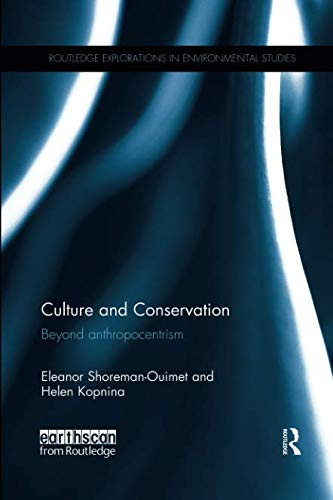 Culture and Conservation (Routledge Explorations in Environmental Studies)