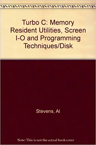 Turbo C: Memory Resident Utilities, Screen I-O and Programming Techniques/Disk: Al Stevens: 9780317589719: Amazon.com: Books