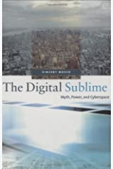 The Digital Sublime: Myth, Power, and Cyberspace by Vincent Mosco (2004-02-27) Hardcover