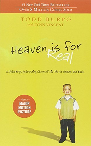 Heaven Is for Real by Todd Burpo with Lynn Vincent