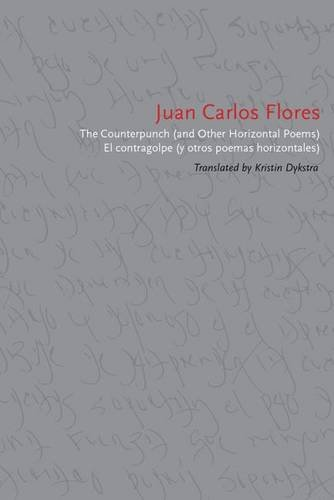The Counterpunch (and Other Horizontal Poems)/El contragolpe (y otros poemas horizontales) by University Alabama Press